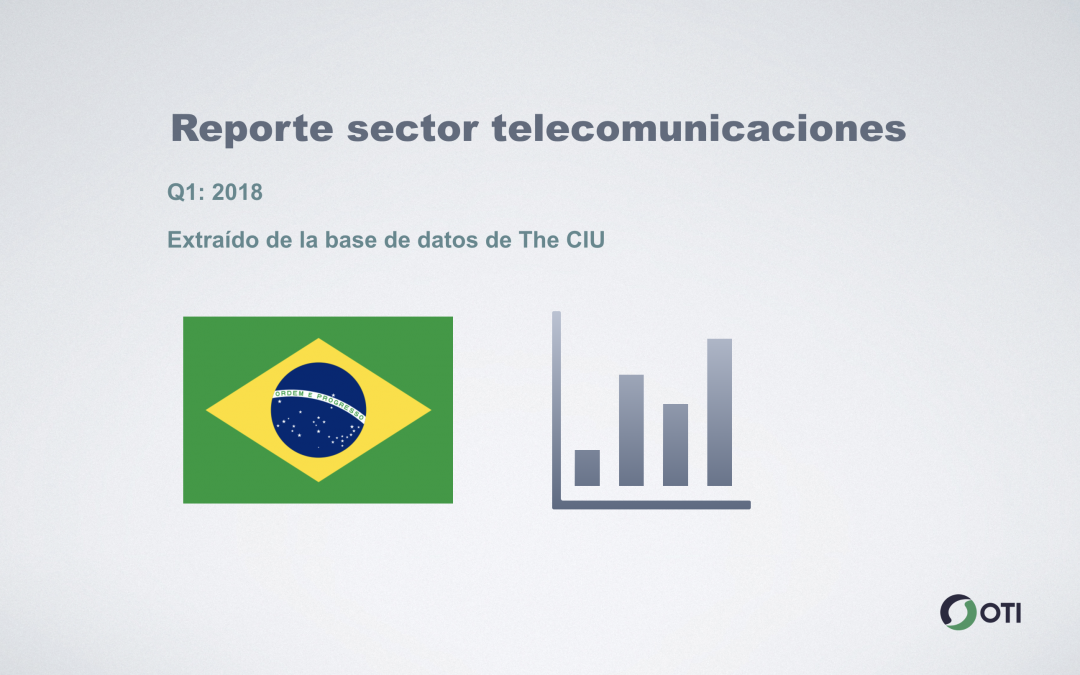 Brasil: 1Q-2018 Sector Telecomunicaciones