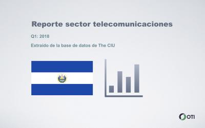 El Salvador: 1Q-2018 Sector Telecomunicaciones