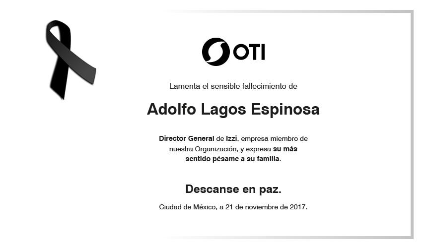 OTI Lamenta el sensible fallecimiento de Adolfo Lagos Espinosa QDEP (11 20, 2017)