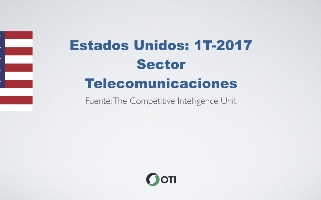 Video-Estados Unidos : 1Q-2017 Sector Telecomunicaciones