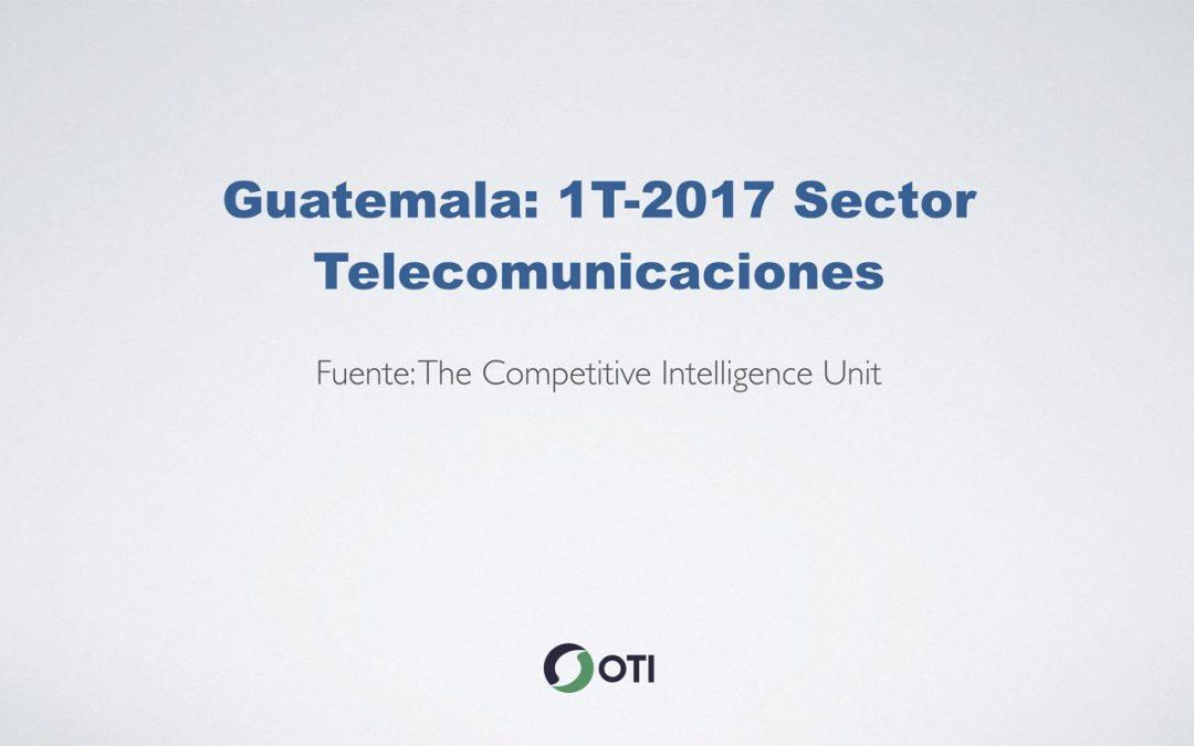OTI Telecom – Reporte de Telecomunicaciones en Guatemala – 1T2017