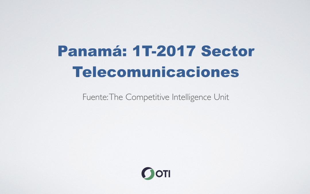 OTI Telecom – Reporte de Telecomunicaciones en Panamá – 1T2017