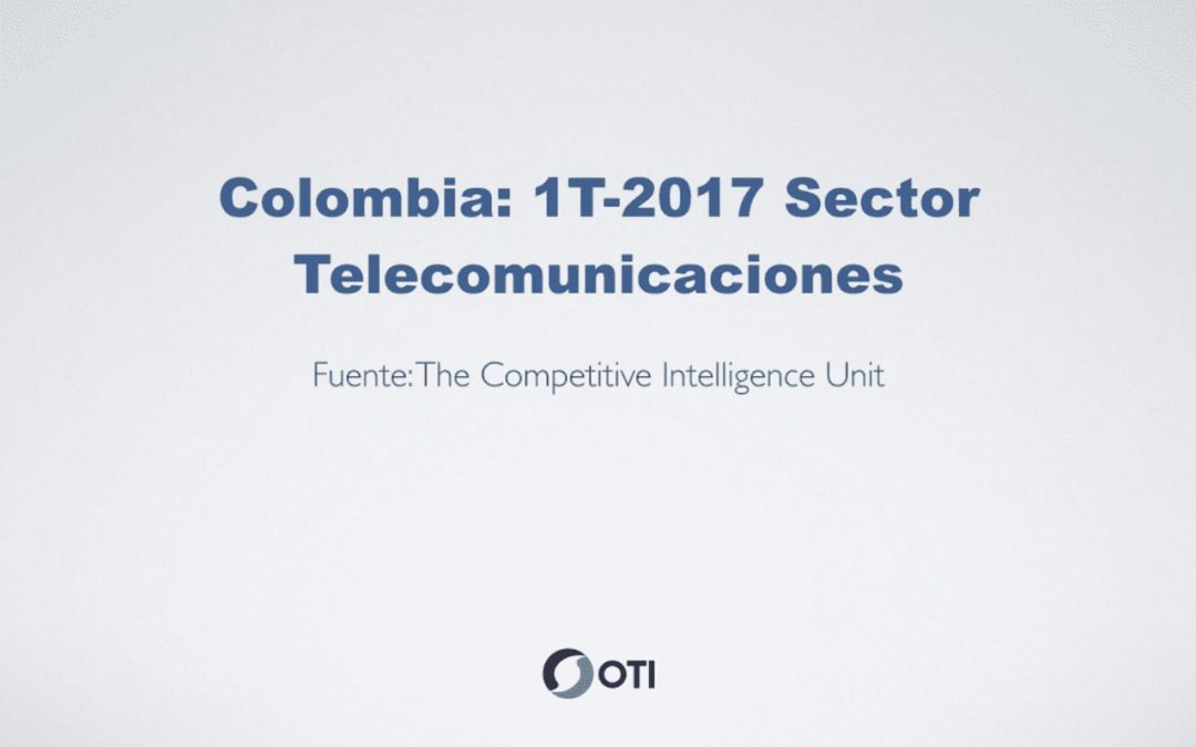 Reporte de Telecomunicaciones en Colombia – 1T2017