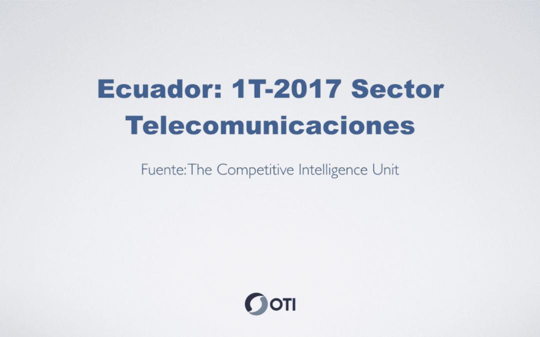 OTI Telecom – Reporte de Telecomunicaciones en Ecuador – 1T2017
