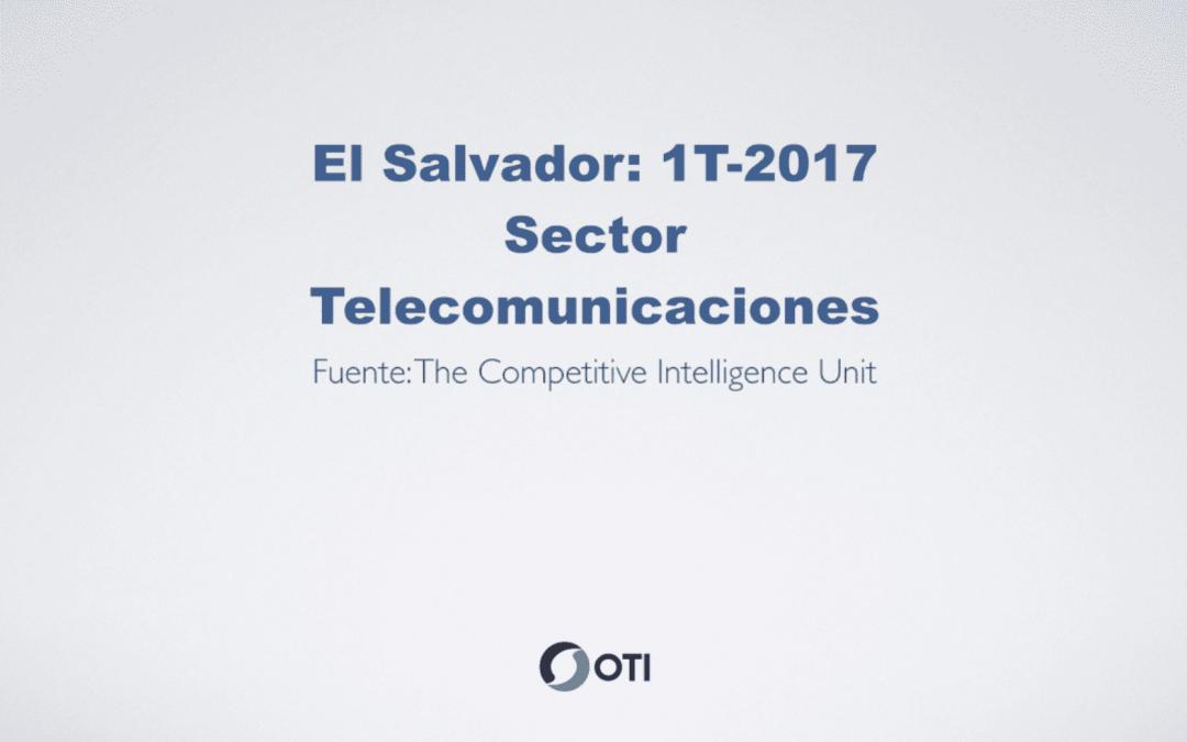 OTI Telecom – Reporte de Telecomunicaciones en El Salvador – 1T2017