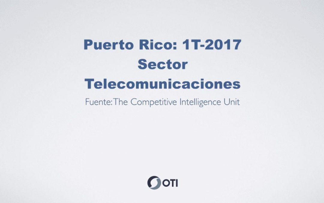 OTI Telecom – Reporte de Telecomunicaciones en Puerto Rico – 1T2017