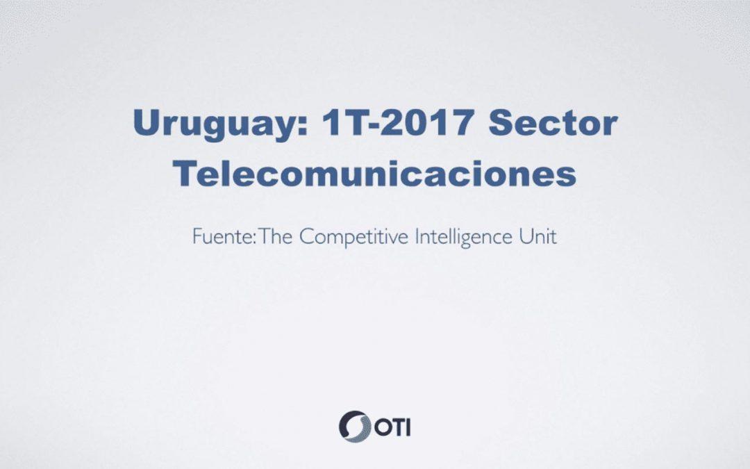 OTI Telecom – Reporte de Telecomunicaciones en Uruguay – 1T2017