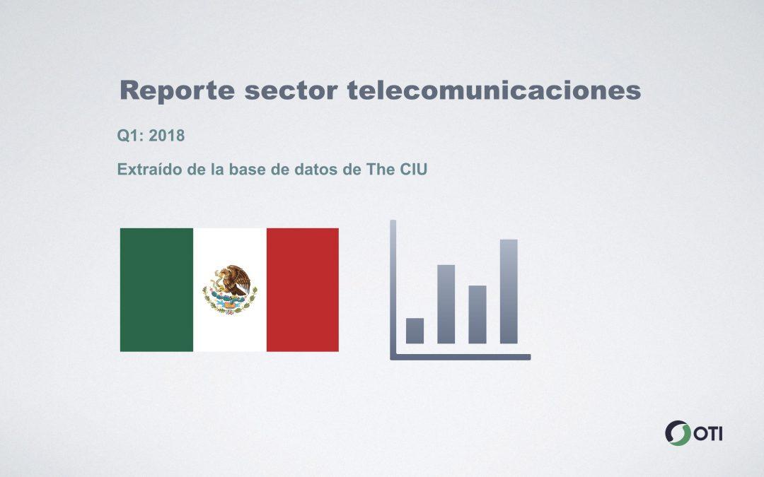 México: 1Q-2018 Sector Telecomunicaciones